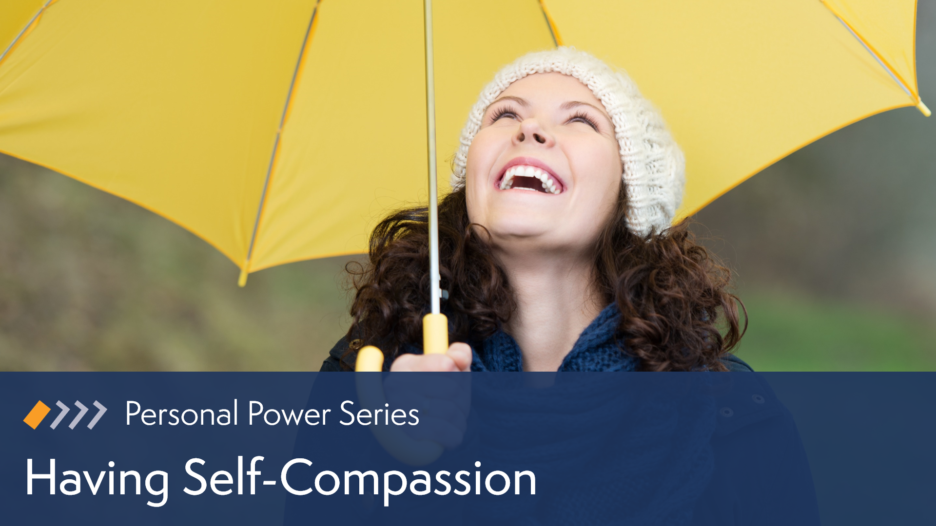 Personal Power: Having Self-Compassion