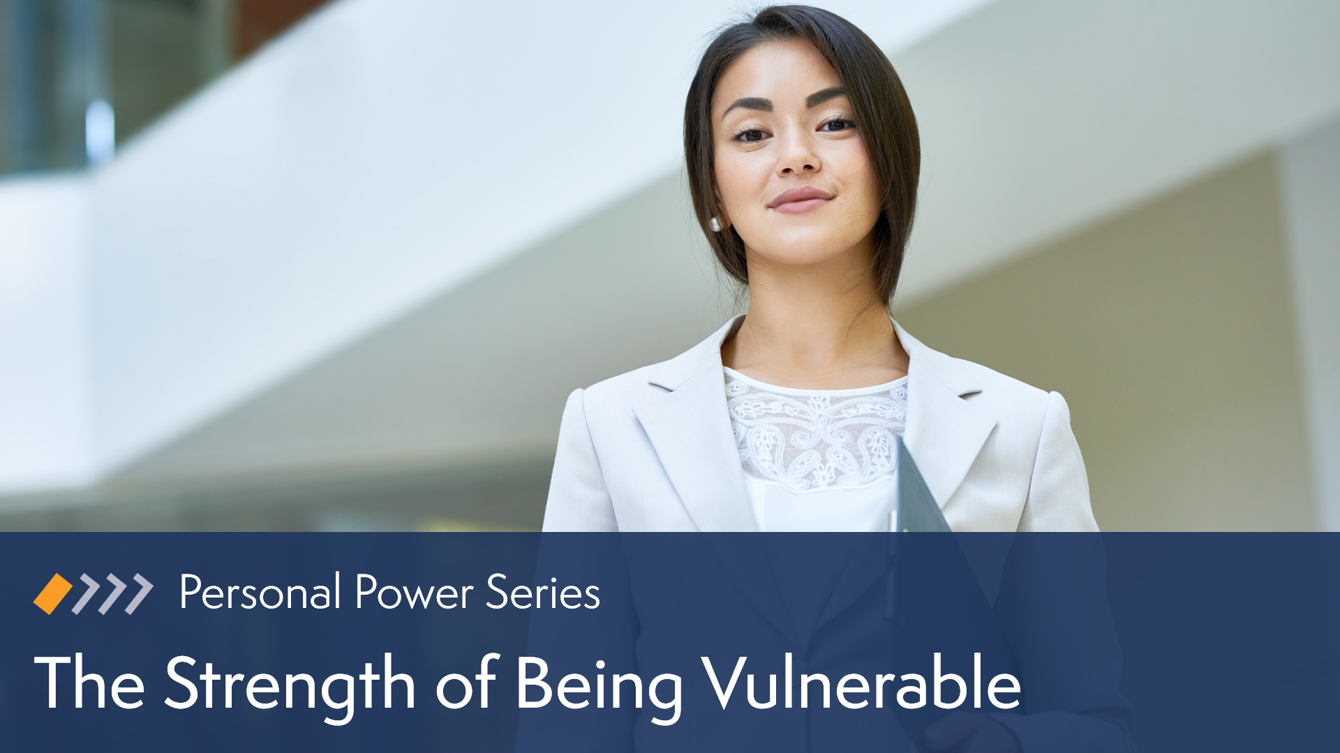Personal Power: The Strength of Being Vulnerable