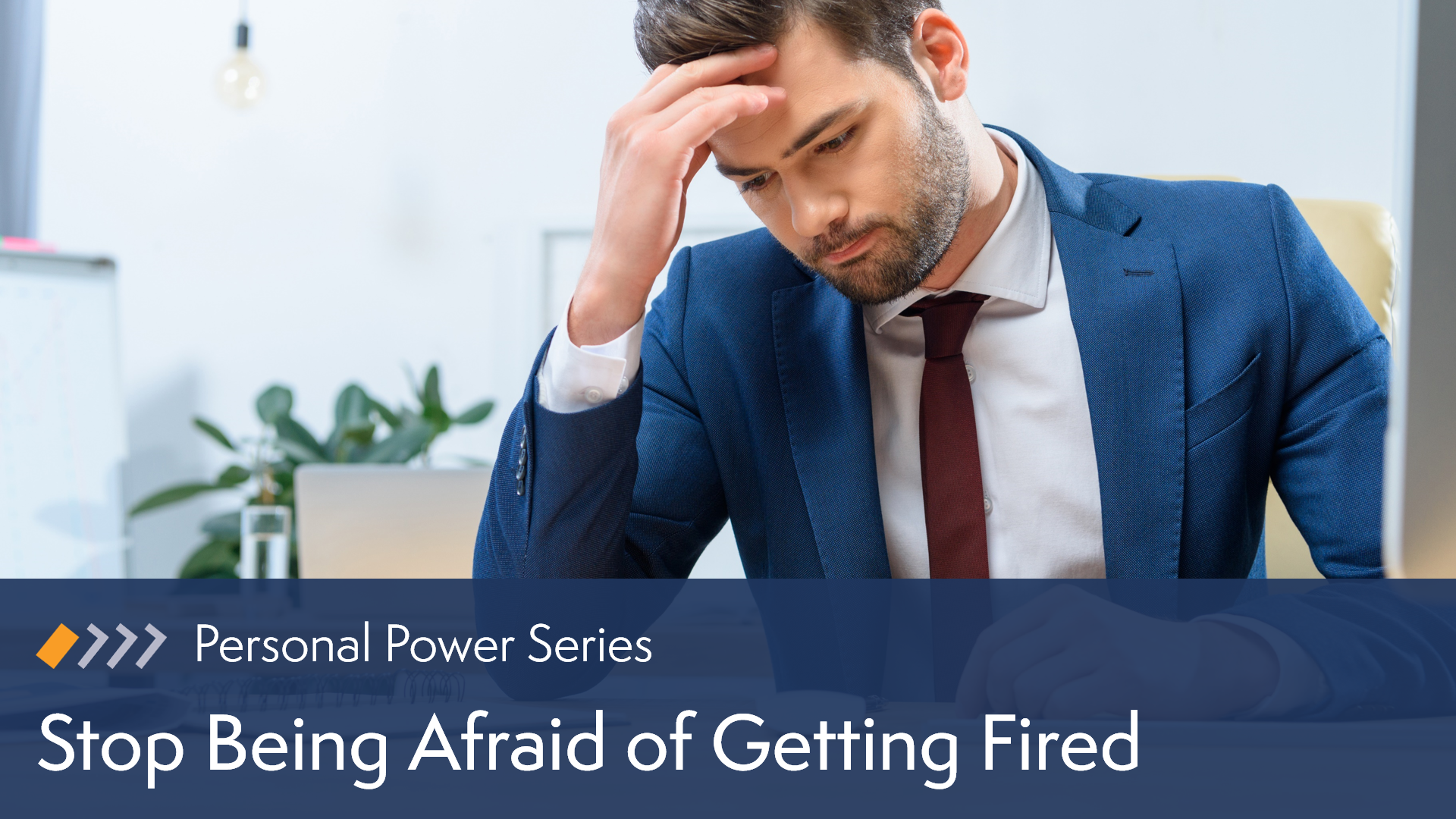 Personal Power: Stop Being Afraid of Getting Fired