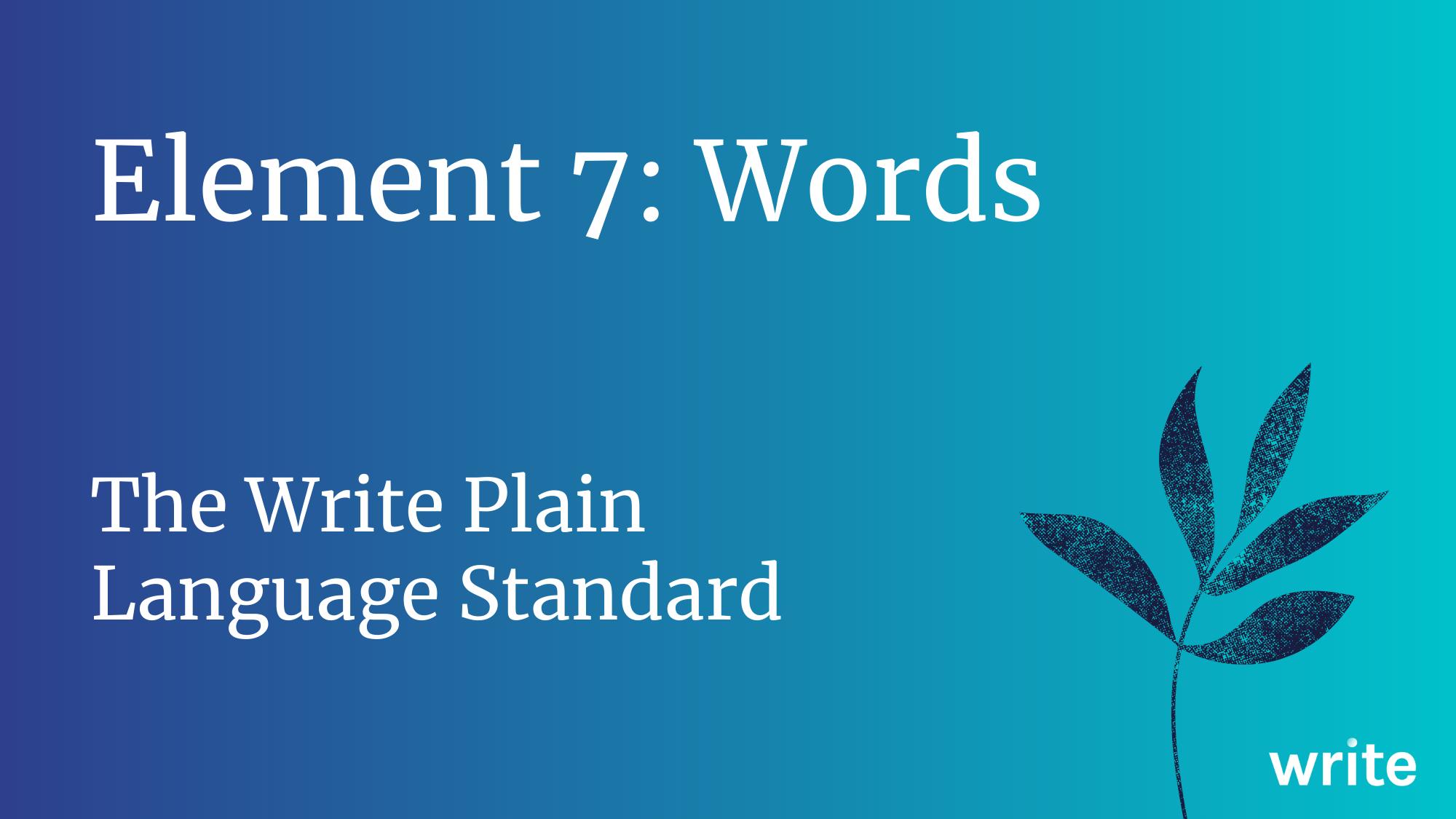 The Write Plain Language Standard: Words