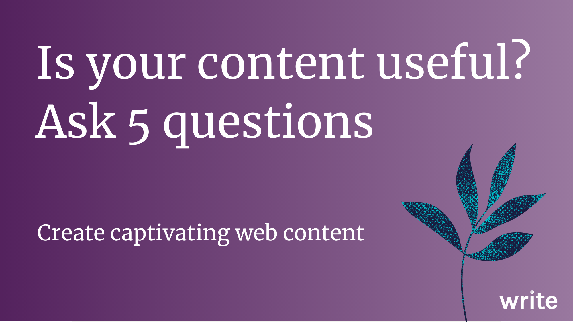 Is your content useful? Ask 5 questions image