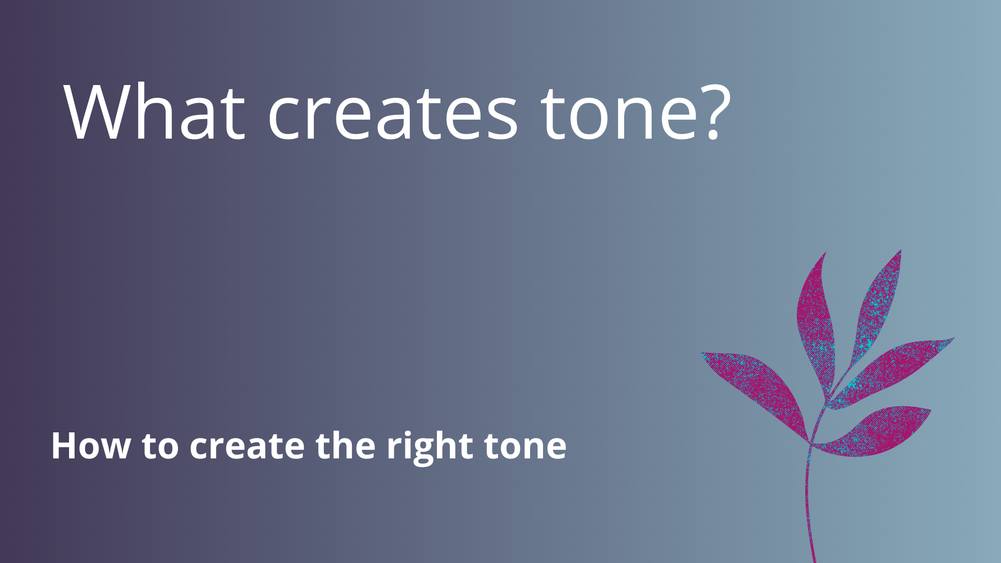 What creates tone?