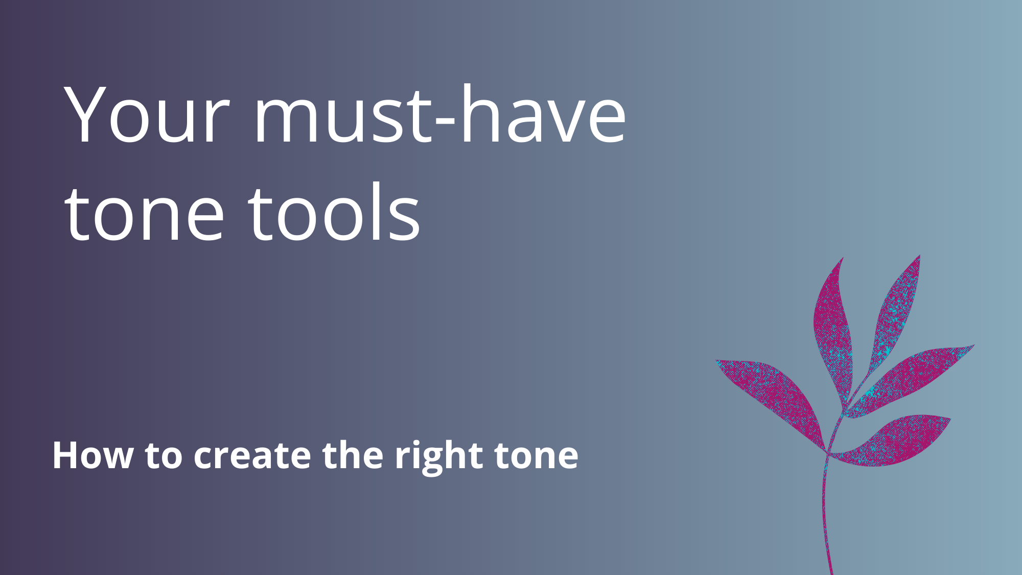 Your must-have tone tools