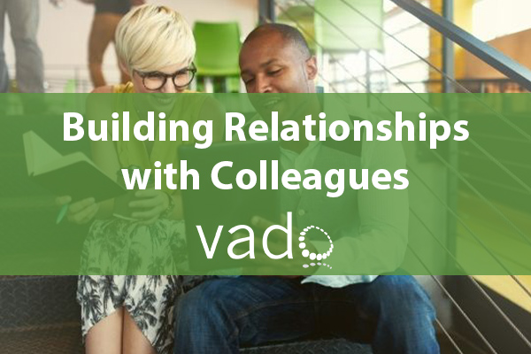 Building Relationships with Colleagues