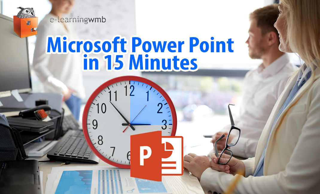 Microsoft PowerPoint in 15 Minutes
