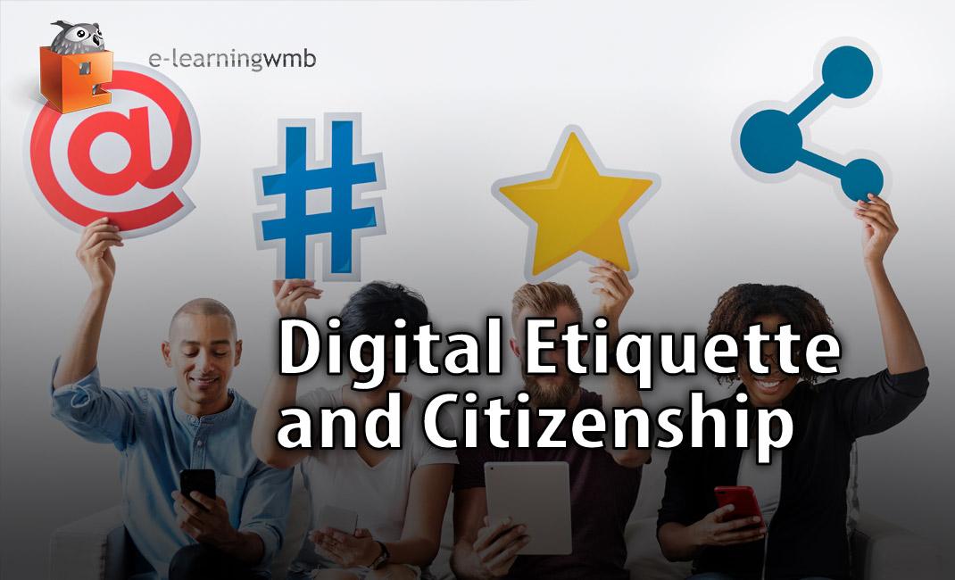 Digital Etiquette and Citizenship