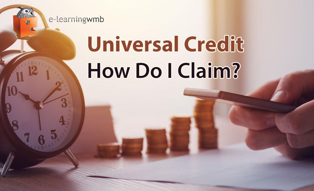 Universal Credit - How Do I Claim?