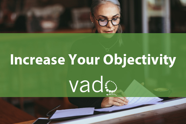 Increase Your Objectivity