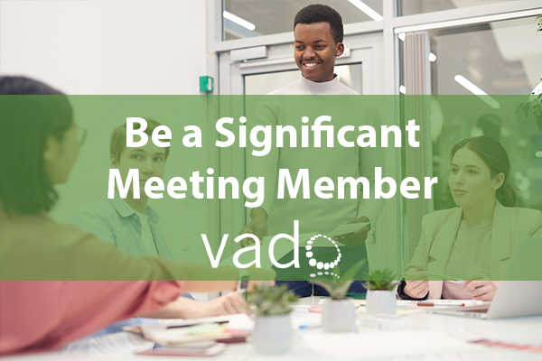 Be a Significant Meeting Member
