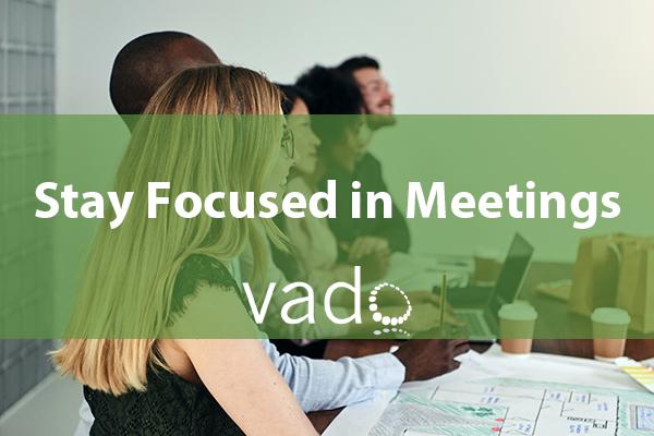Stay Focused in Meetings