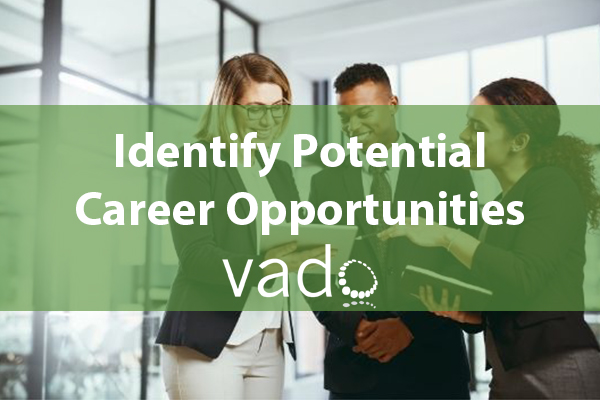 Identify Potential Career Opportunities