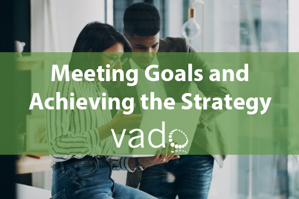 Meeting Goals and Achieving the Strategy