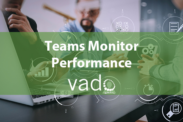 Teams Monitor Performance