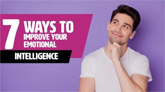 7 Ways To Improve Your Emotional Intelligence - Rapid Recall
