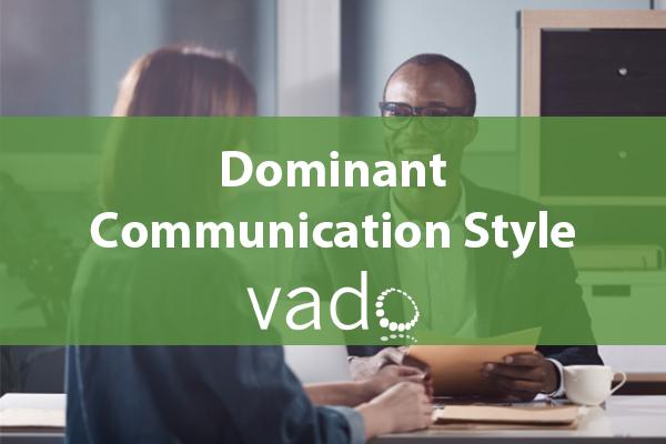 Dominant Communication Style