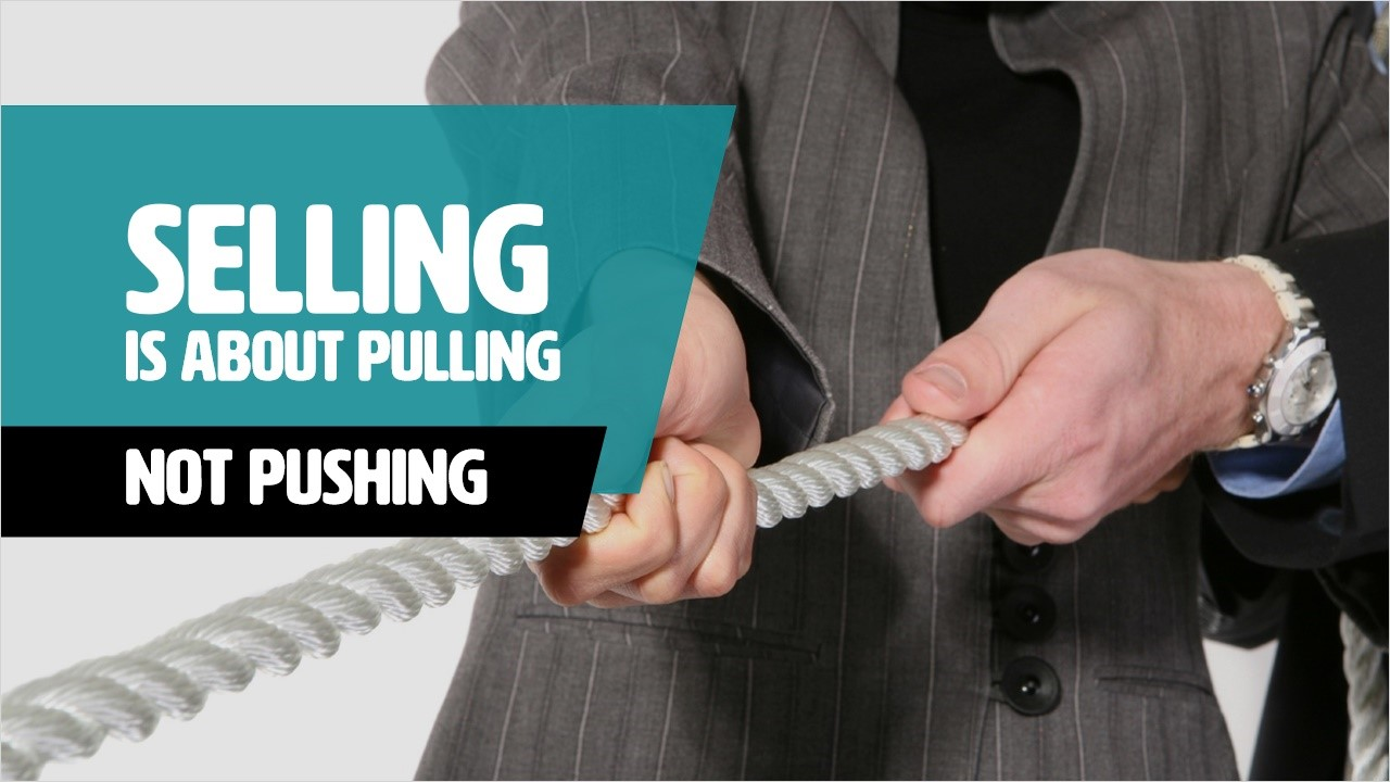 Selling Is About Pulling Not Pushing - Rapid Recall