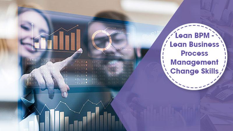 Lean Business Process Management Change Skills