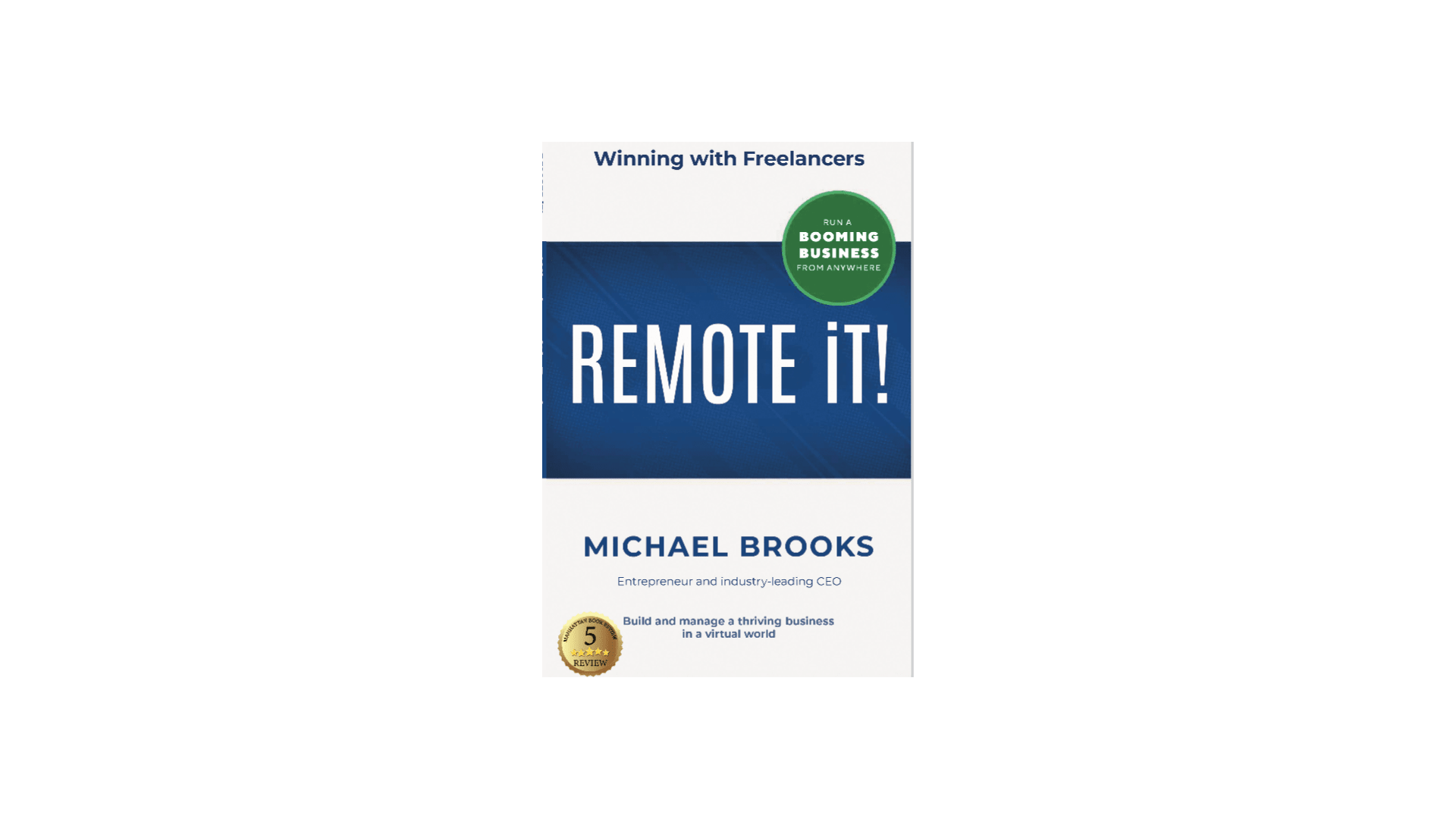 Manhattan Book Review Gives REMOTE iT! by Industry Expert Michael Brooks Five Stars