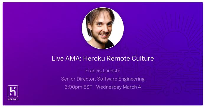 Top Ten Quotes - Hacker Noon AMA Heroku Remote Culture Event with Francis Lacoste
