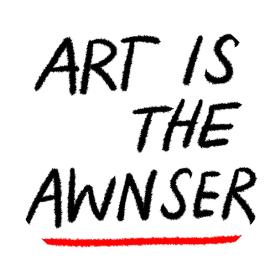 ART IS THE AWNSER