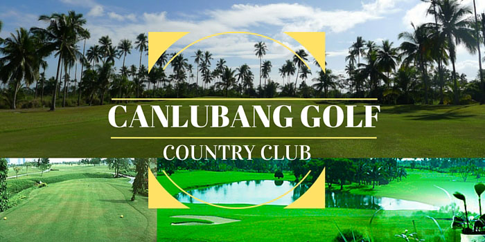Canlubang Golf & Country Club - Discounts, Reviews and Club Info