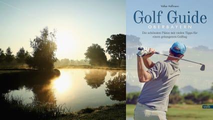 Der Golf Guide Oberbayern beschreibt die schönste Golf Clubs ziwschen München und Salzburg. (Foto: Getty; Cover: Volk Verlag)