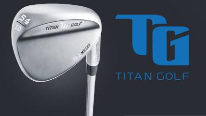 Titan Golf - Wedge-Pioniere mit neuem Modell