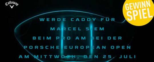 Callaway Jailbreak: Werde bei der Porsche European Open für einen Tag Caddie von Marcel Siem!
