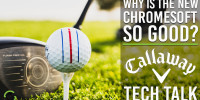 What Makes the New Callaway Chrome Soft Better
