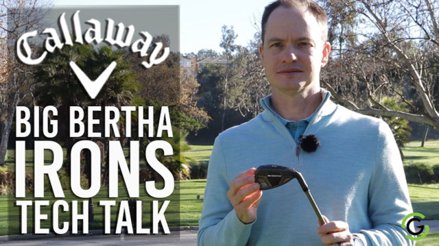 Callaway Big Bertha Irons Tech Explained