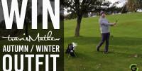 Win a TravisMathew Autumn / Winter outfit