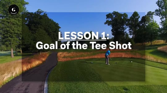 Lesson 1: Goal of the Tee Shot