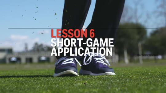 Lesson 6: Short-Game Application