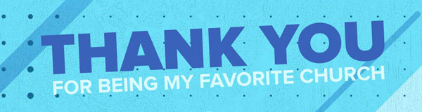 Thank You For Being My Favorite Church!