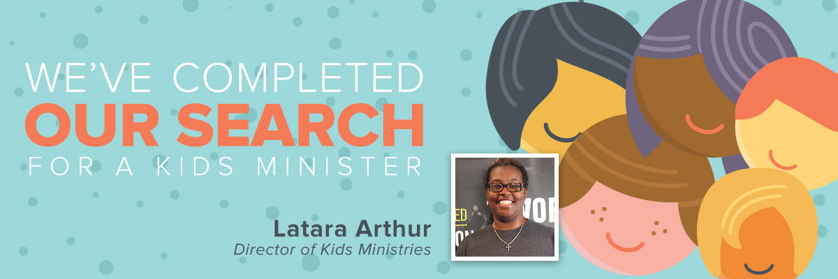 We've Completed Our Search for a Kids Ministry Director!