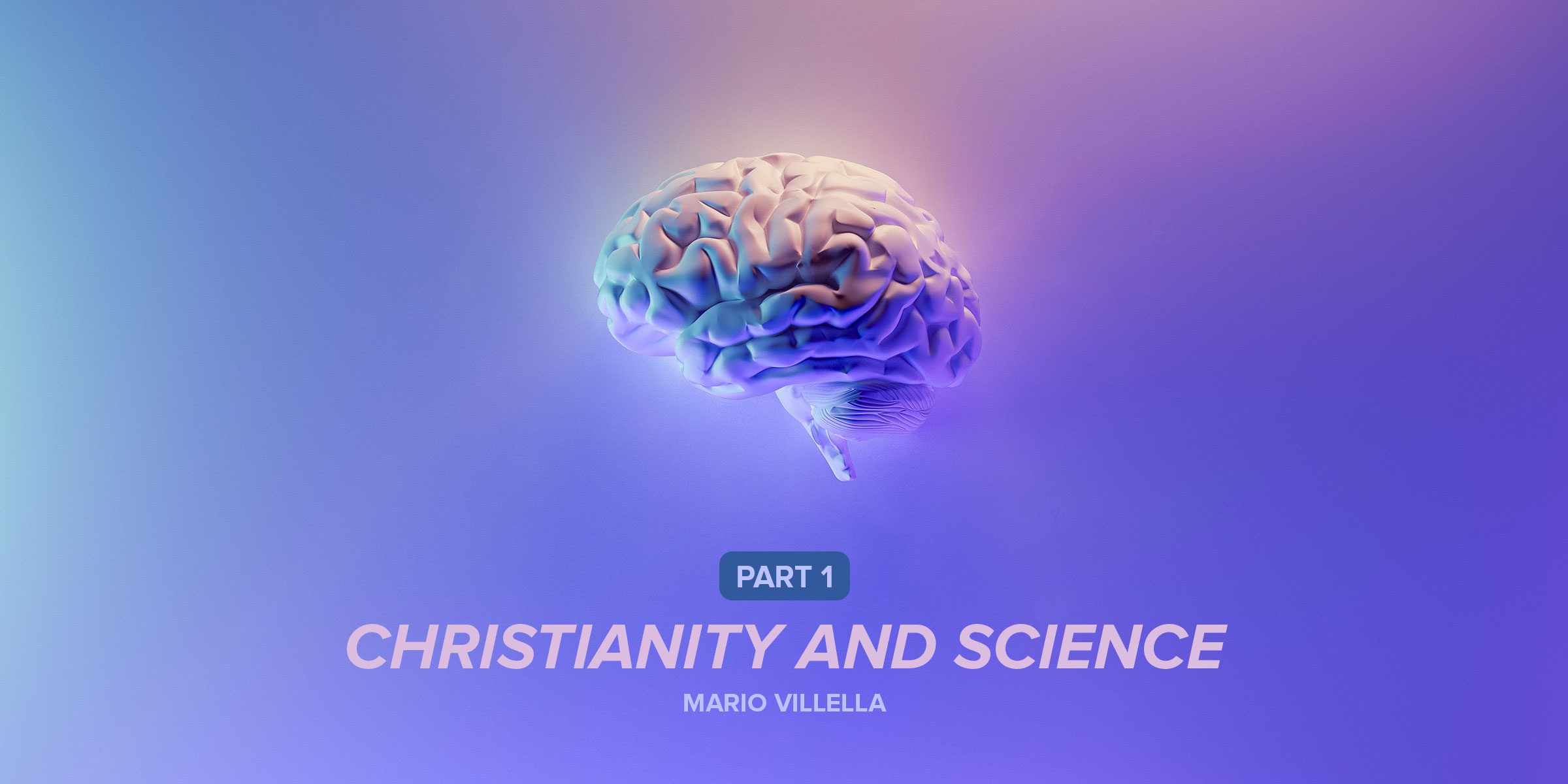 Christianity and Science: Part 1