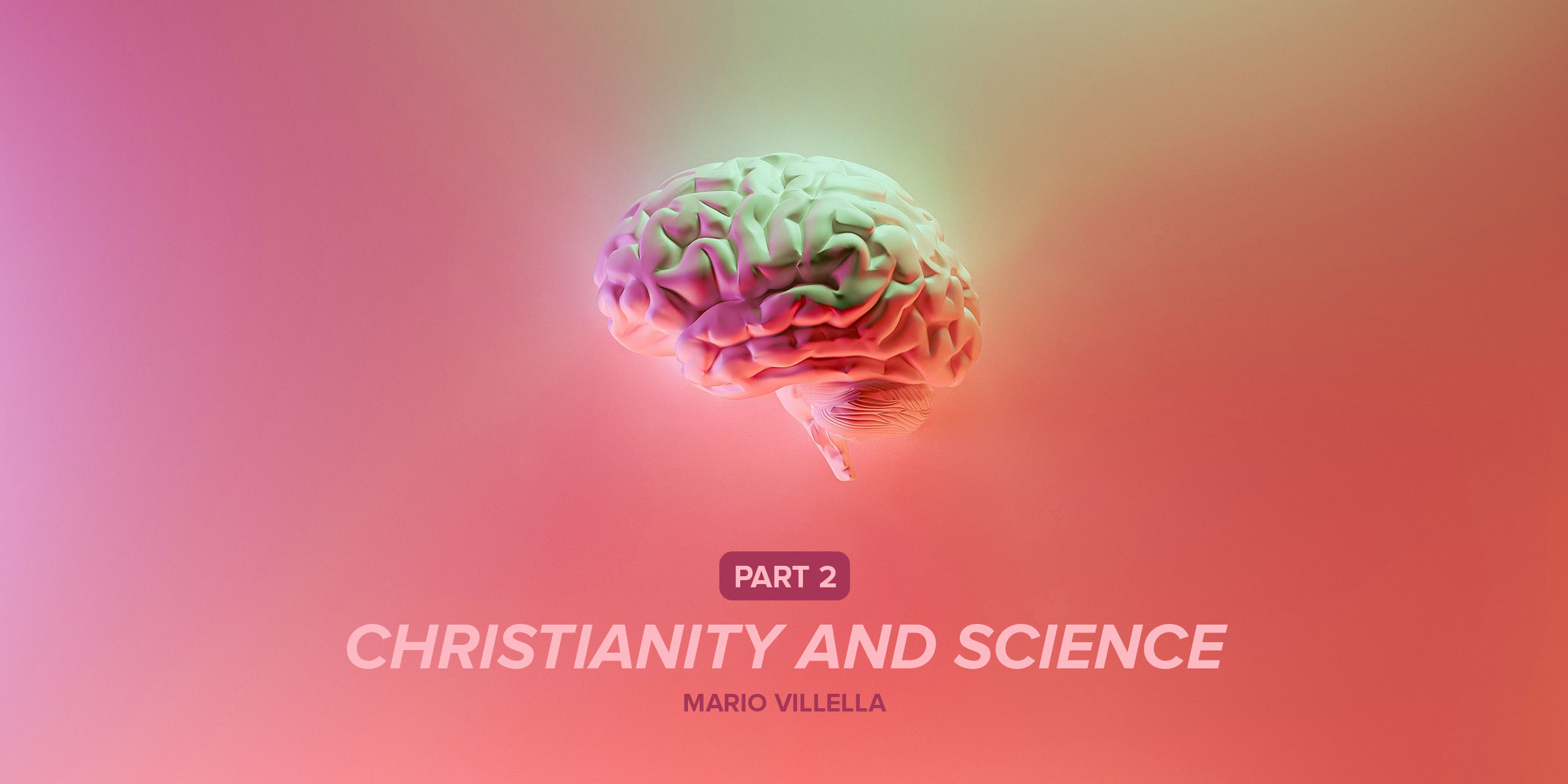 Christianity and Science: Part 2