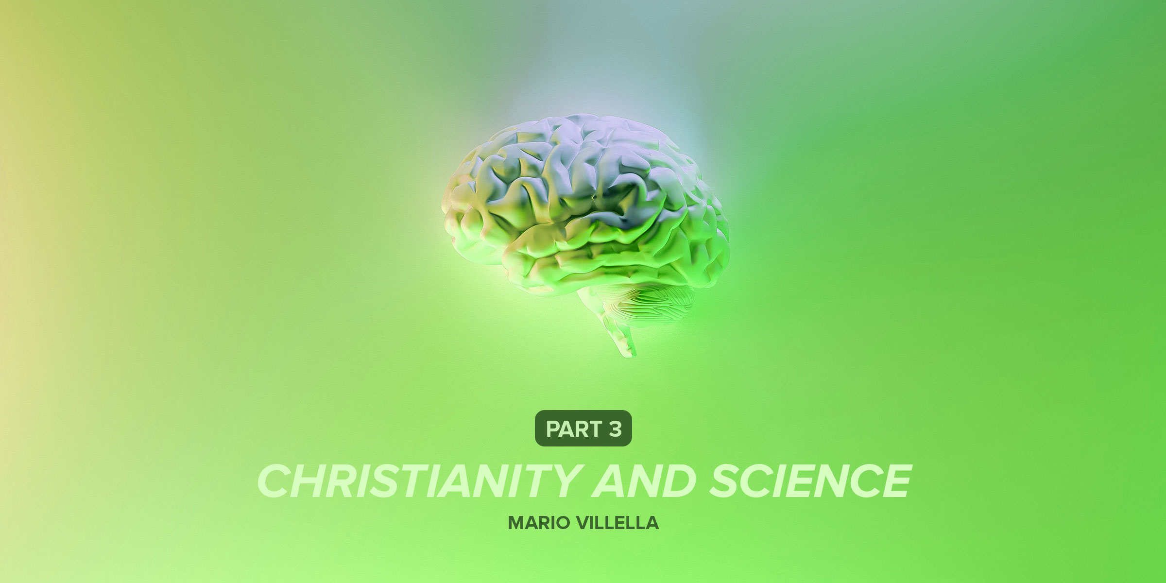 Christianity and Science: Part 3