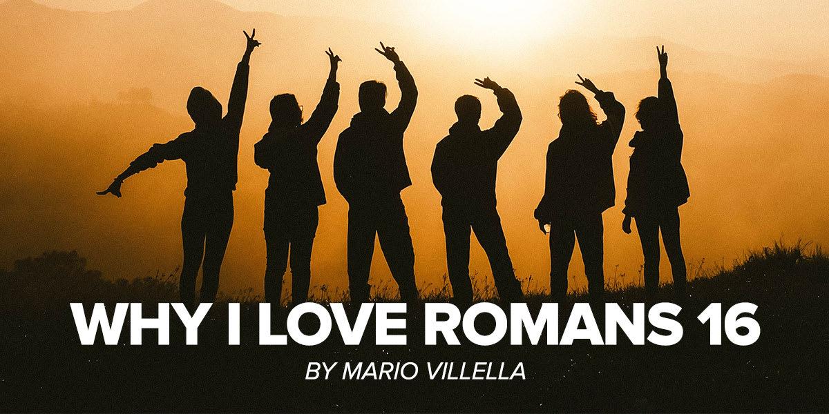 Why I Love Romans 16