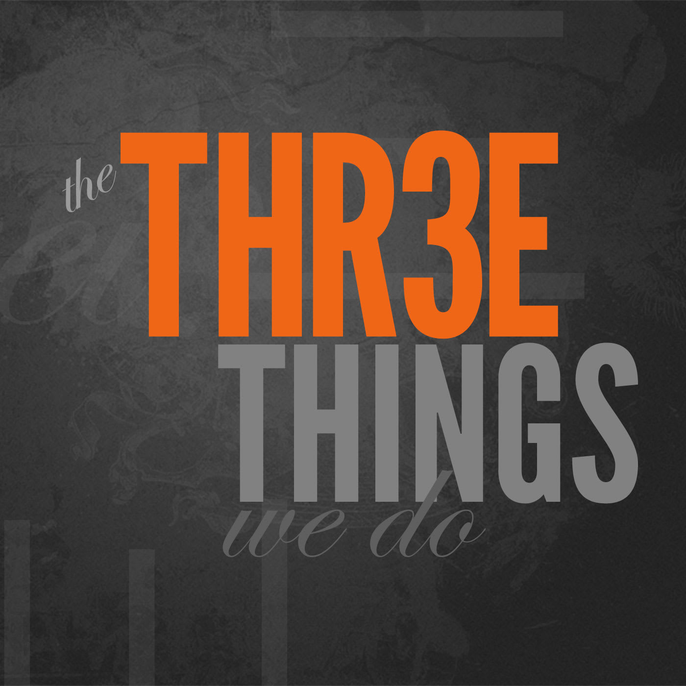 The Three Things We Do