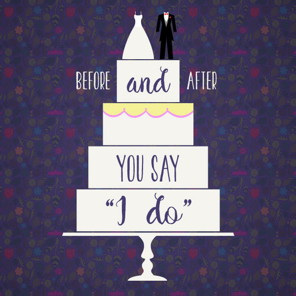 """Before & After You Say """"I Do"""""""
