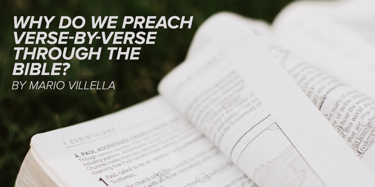 Why Do We Preach Verse-By-Verse Through the Bible? And If It Is Such a Great Idea, Why Don't We Do It 100% of the Time?
