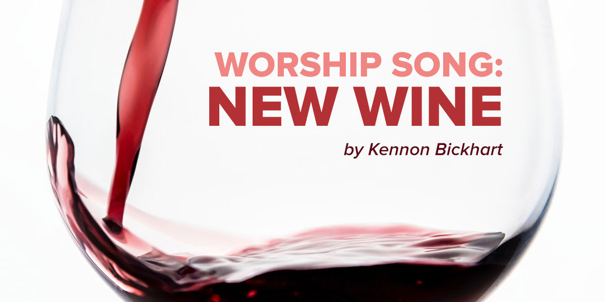 Worship Song: New Wine