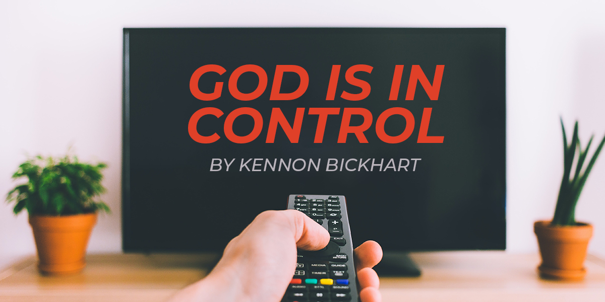 God Is In Control: An Encouragement