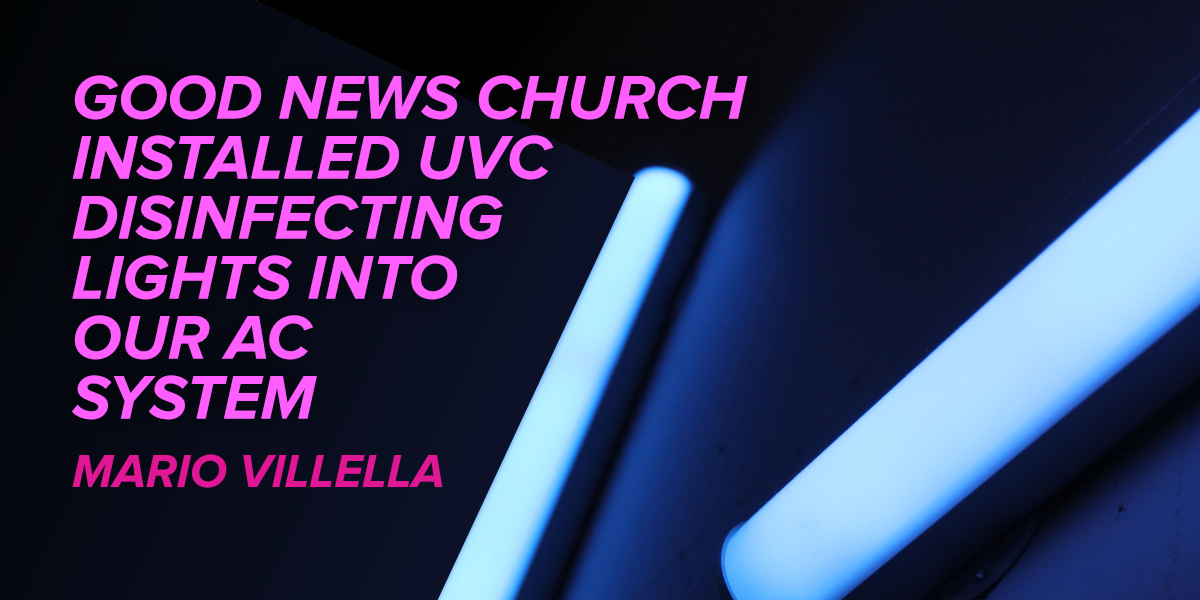 Good News Church Installed UVC Disinfecting Lights Into Our AC System