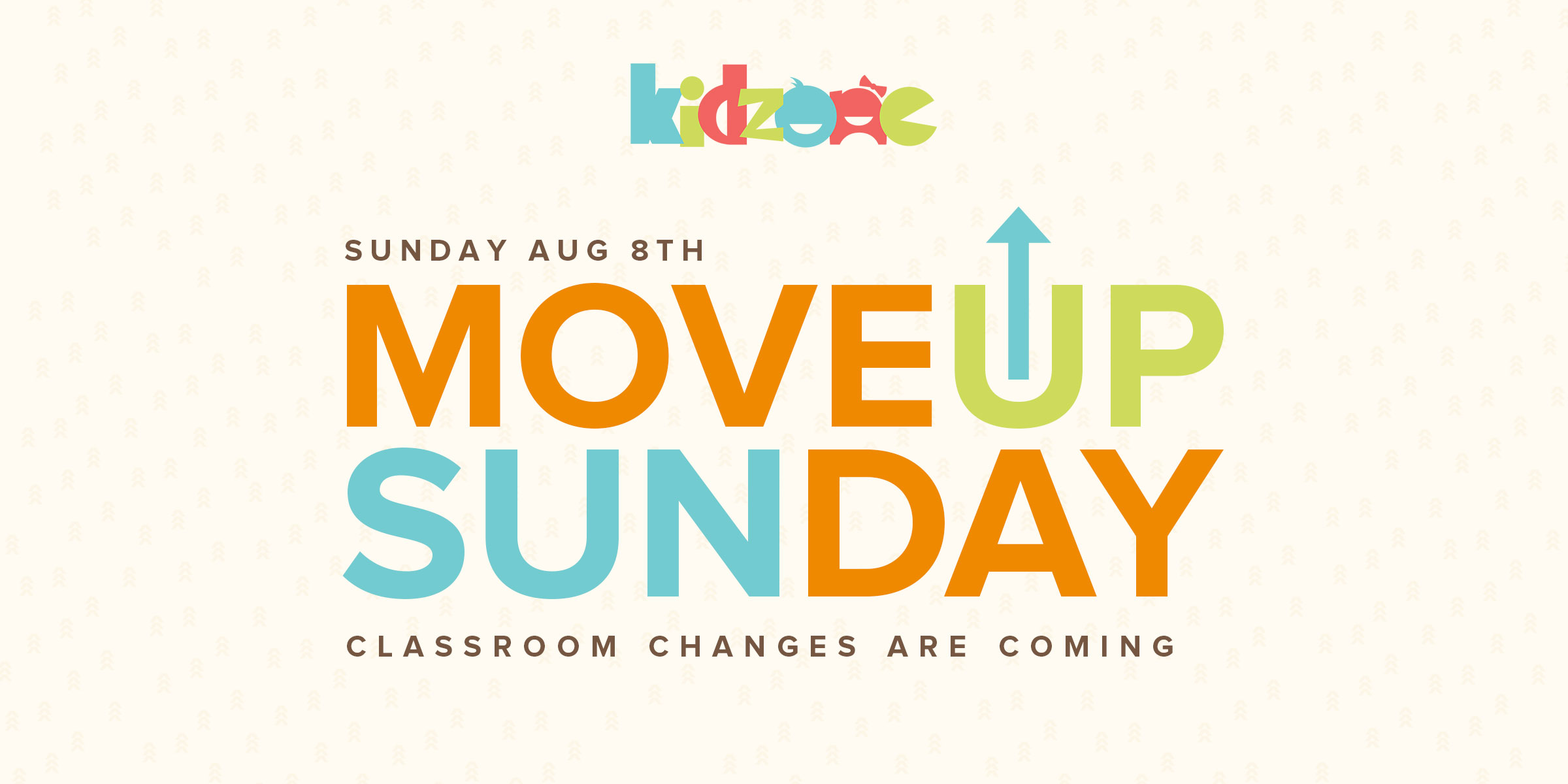 KidZone Move Up Sunday is August 8th
