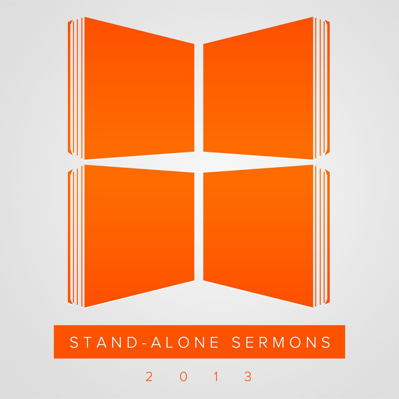 Stand-Alone Sermons (2013)