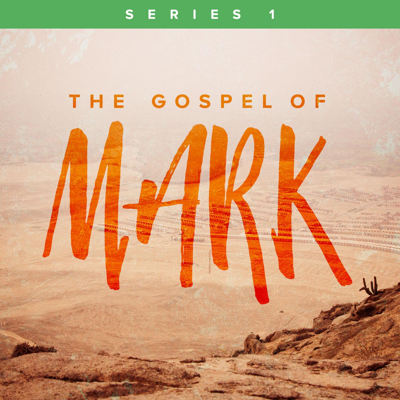 The Gospel of Mark: Series 1