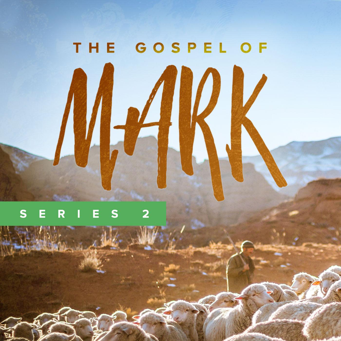 The Gospel of Mark: Series 2