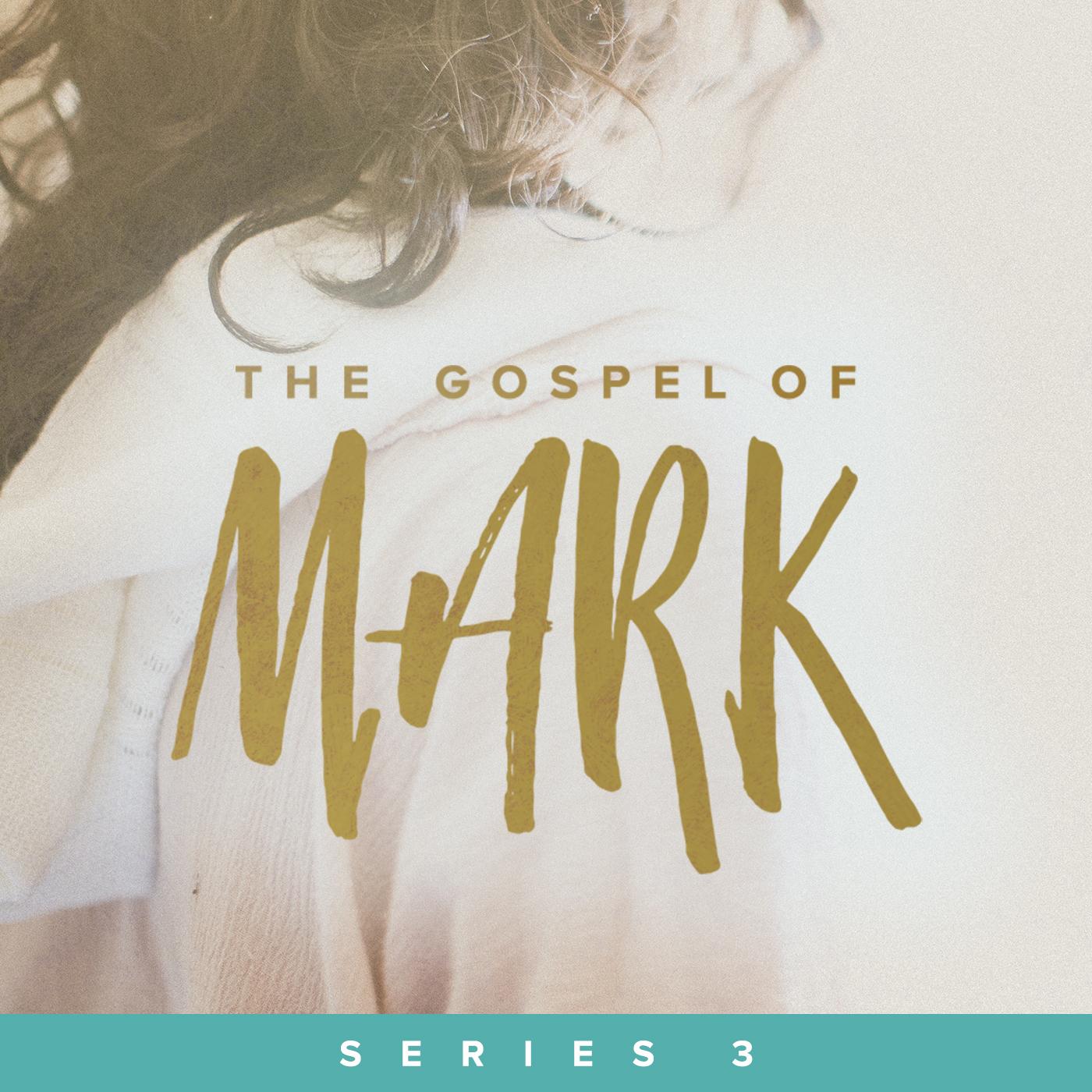 The Gospel of Mark: Series 3